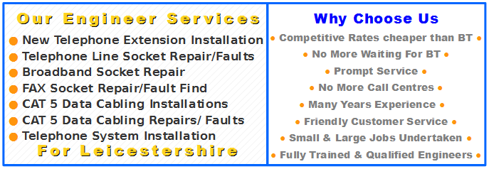 Engineer Services | Telephone Extension Installation and BT Socket Repairs Leicester 2013